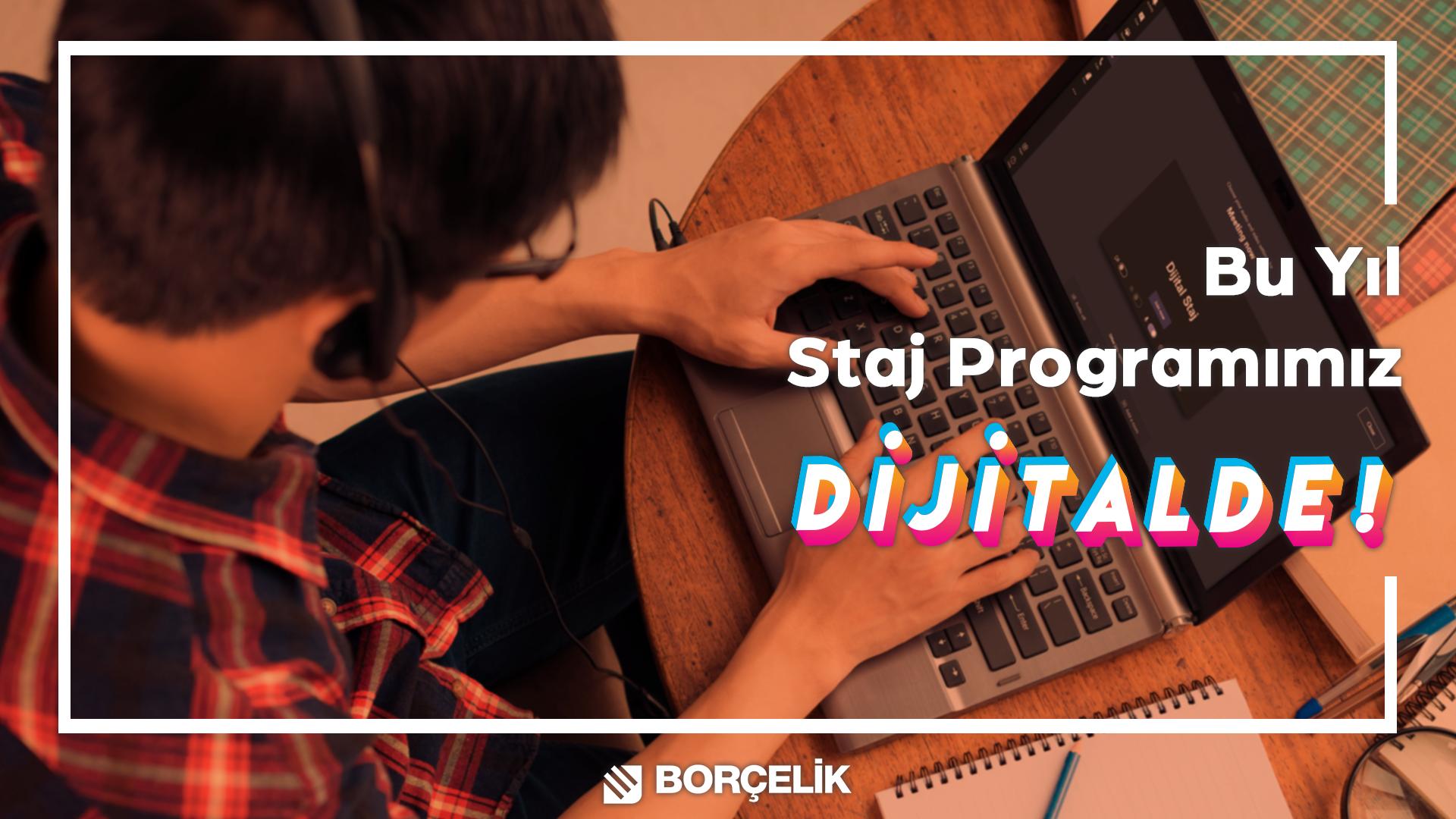 Borçelik Staj Programı Dijitalde!